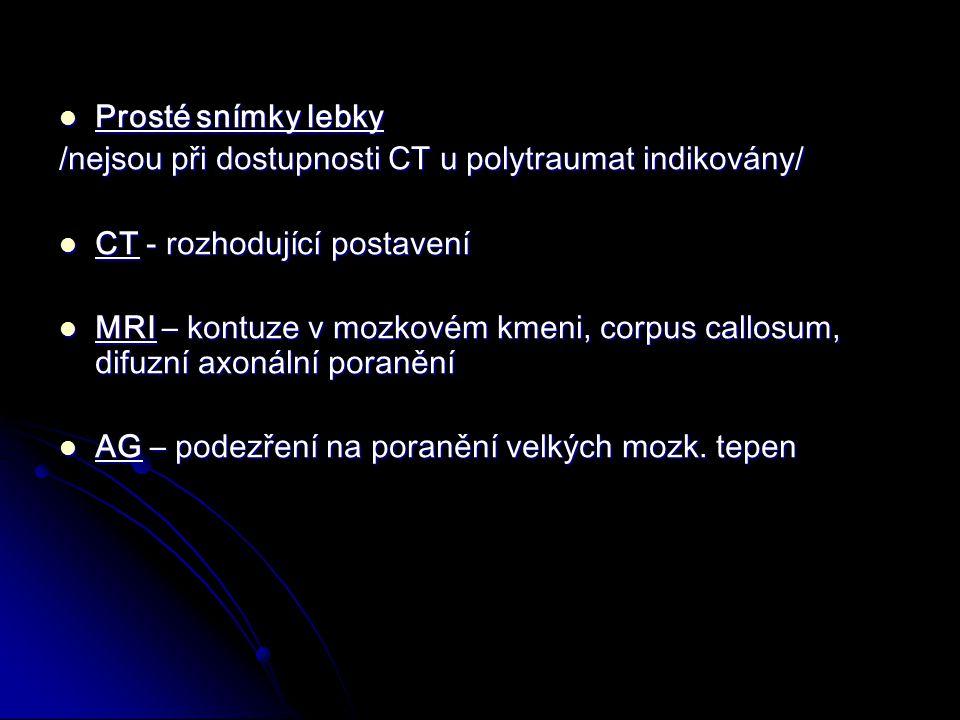 Prosté snímky lebky /nejsou při dostupnosti CT u polytraumat indikovány/ CT - rozhodující postavení.