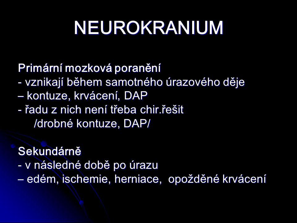 NEUROKRANIUM Primární mozková poranění
