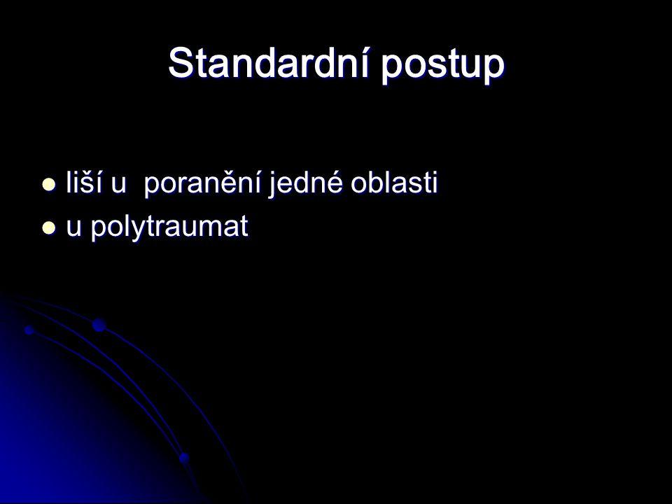 Standardní postup liší u poranění jedné oblasti u polytraumat