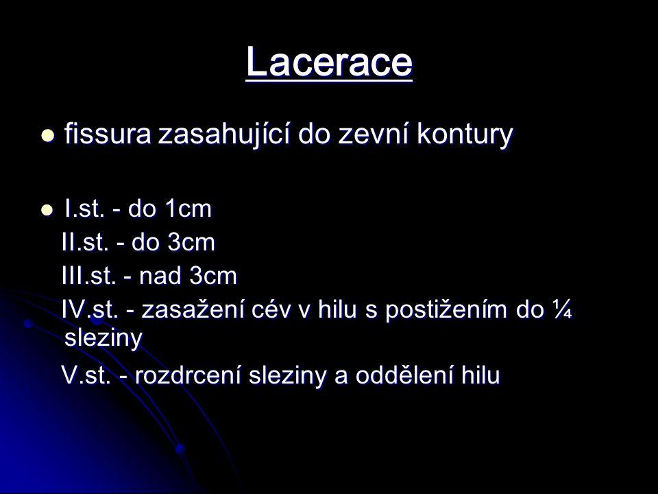 Lacerace fissura zasahující do zevní kontury I.st. - do 1cm