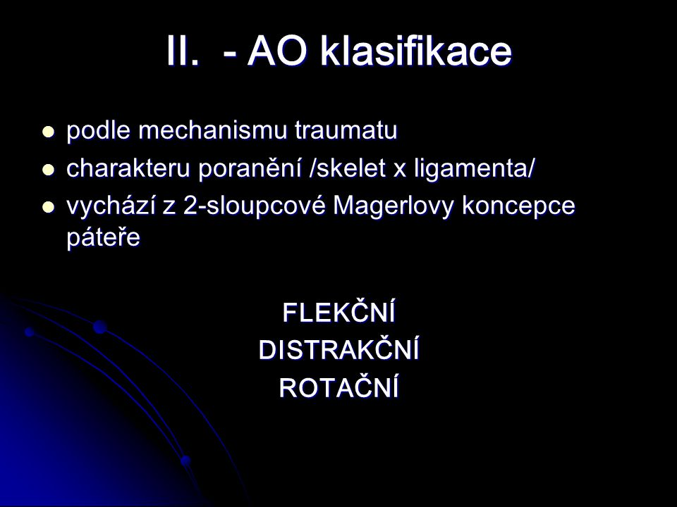 II. - AO klasifikace podle mechanismu traumatu