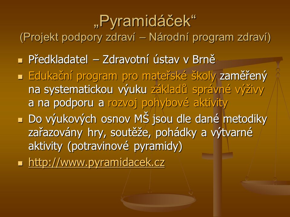 """""""Pyramidáček (Projekt podpory zdraví – Národní program zdraví)"""