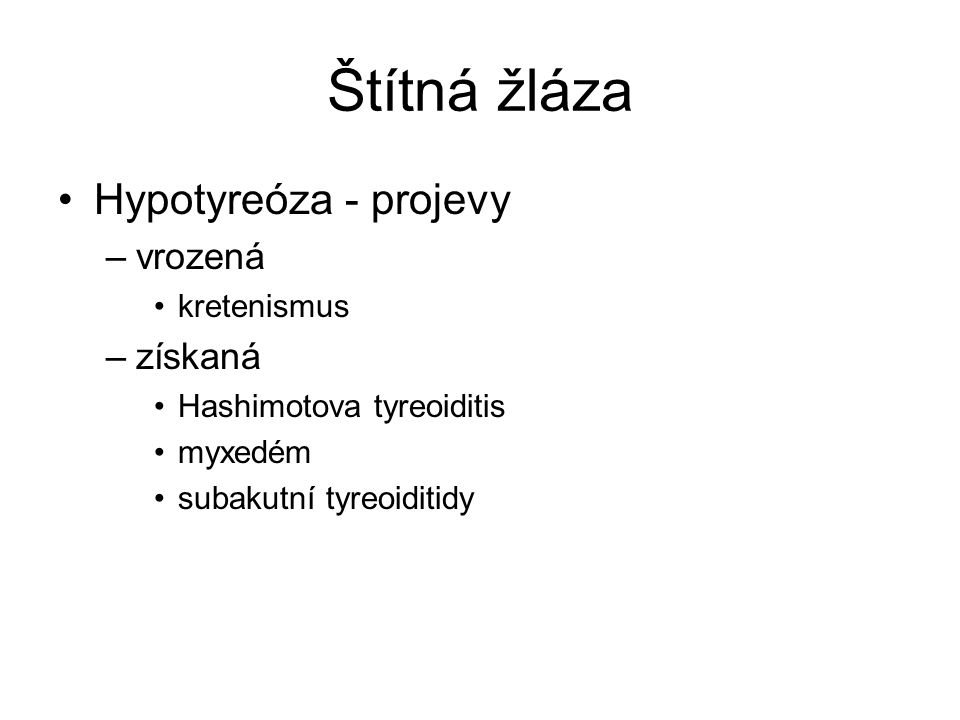 Štítná žláza Hypotyreóza - projevy vrozená získaná kretenismus