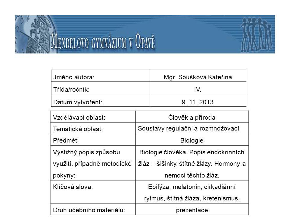 Epifýza, melatonin, cirkadiánní rytmus, štítná žláza, kretenismus.