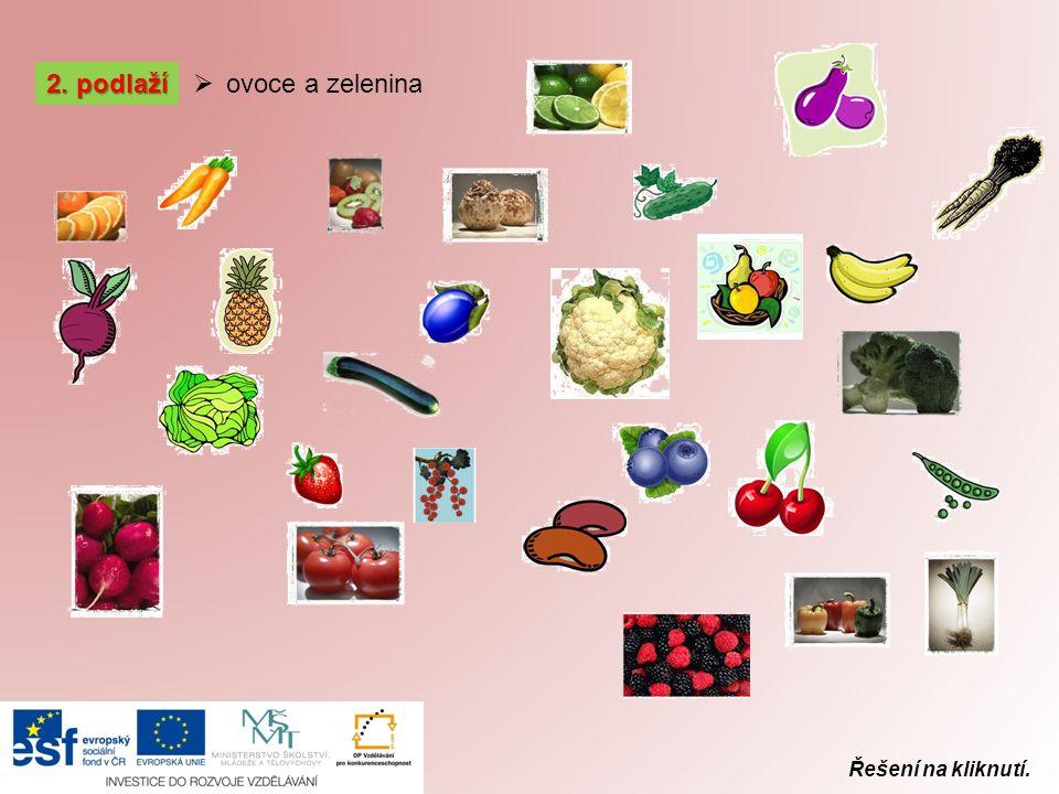 2. podlaží ovoce a zelenina Řešení na kliknutí.