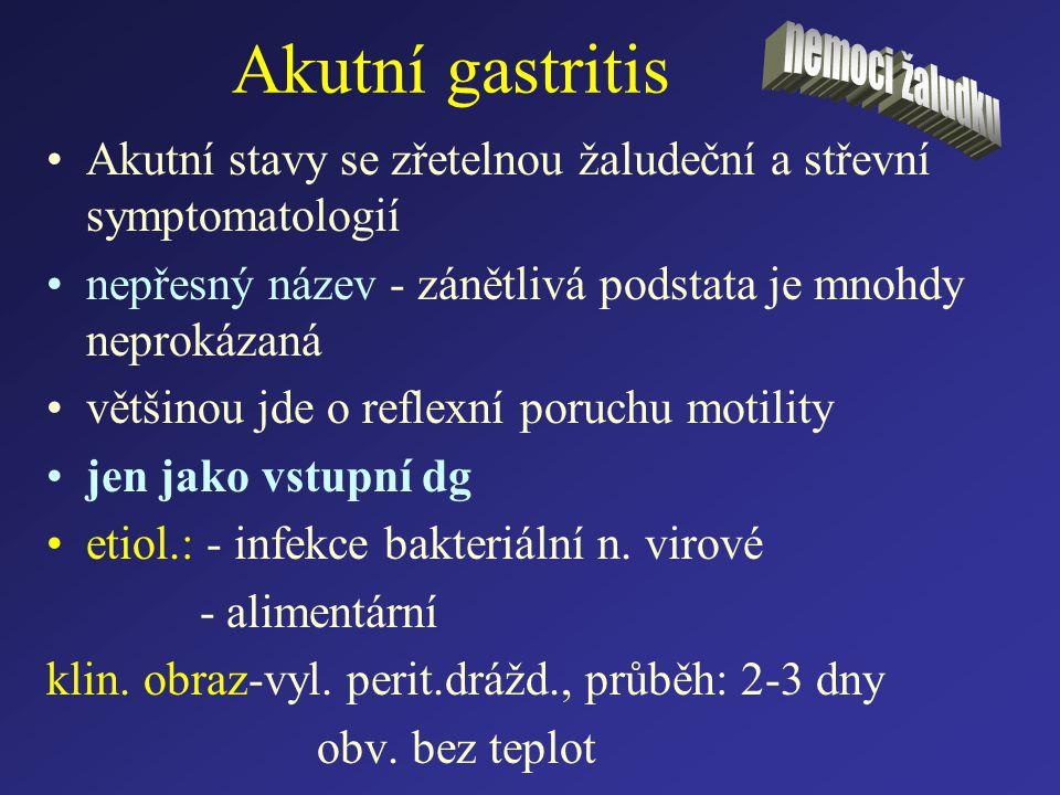 Akutní gastritis nemoci žaludku. Akutní stavy se zřetelnou žaludeční a střevní symptomatologií.