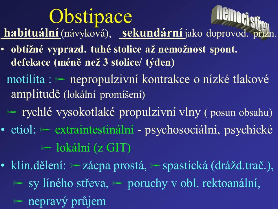 Obstipace habituální (návyková), sekundární jako doprovod. přízn.