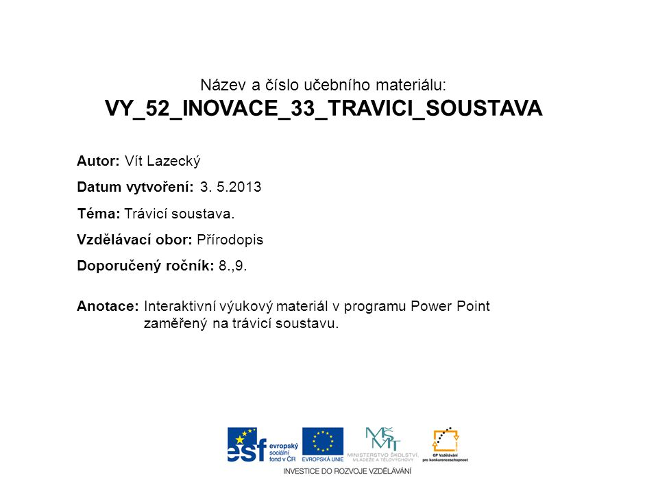Název a číslo učebního materiálu: VY_52_INOVACE_33_TRAVICI_SOUSTAVA