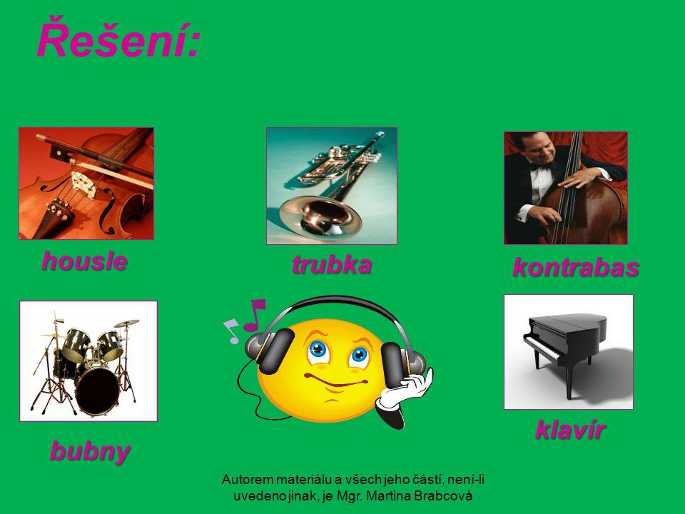 Řešení: housle trubka kontrabas klavír bubny