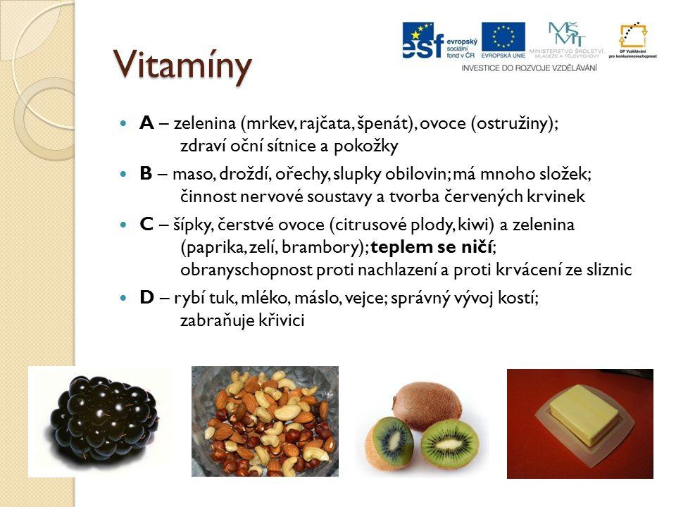 Vitamíny A – zelenina (mrkev, rajčata, špenát), ovoce (ostružiny); zdraví oční sítnice a pokožky.