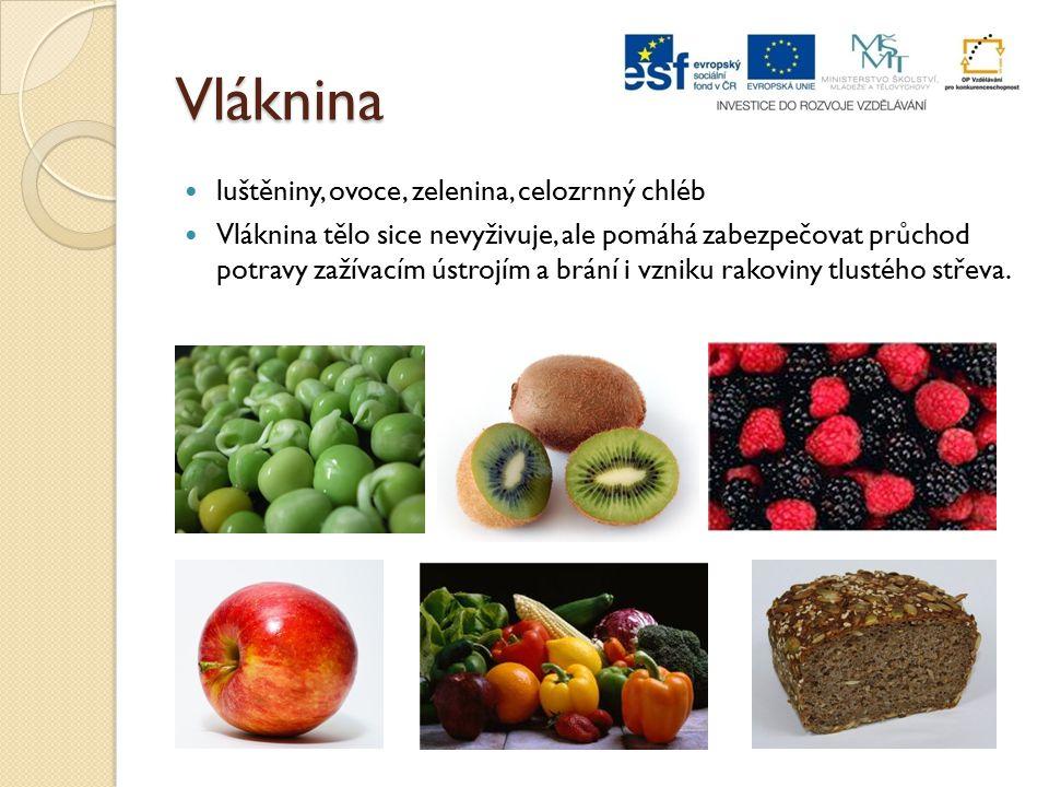 Vláknina luštěniny, ovoce, zelenina, celozrnný chléb