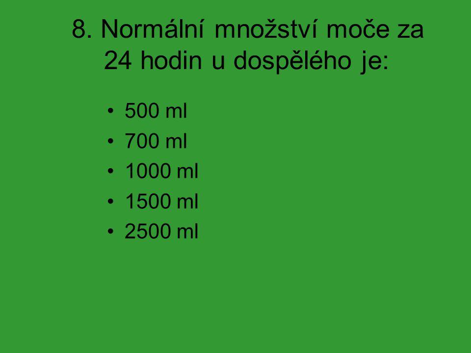 8. Normální množství moče za 24 hodin u dospělého je: