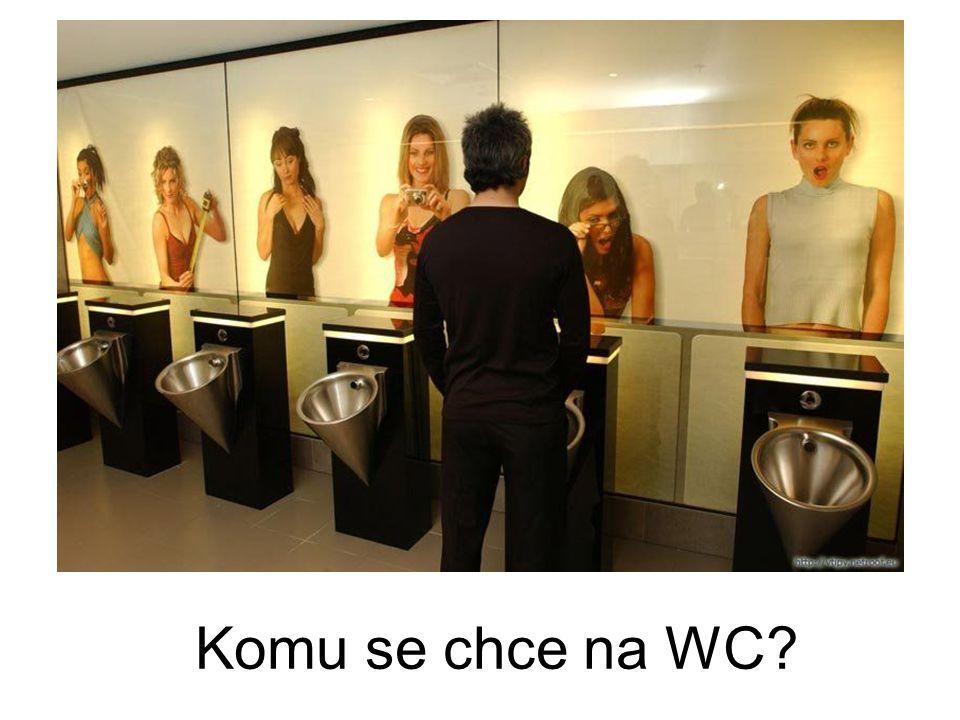 Komu se chce na WC