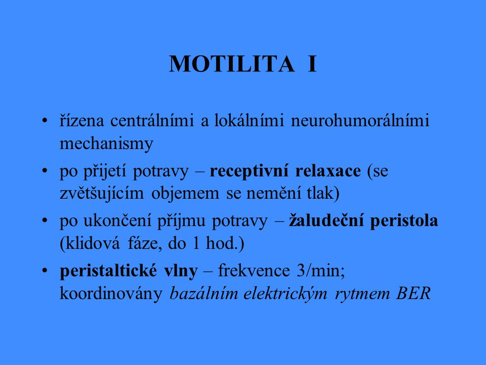MOTILITA I řízena centrálními a lokálními neurohumorálními mechanismy