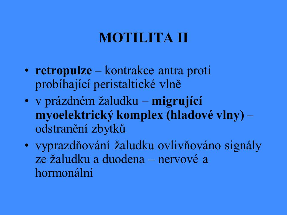 MOTILITA II retropulze – kontrakce antra proti probíhající peristaltické vlně.