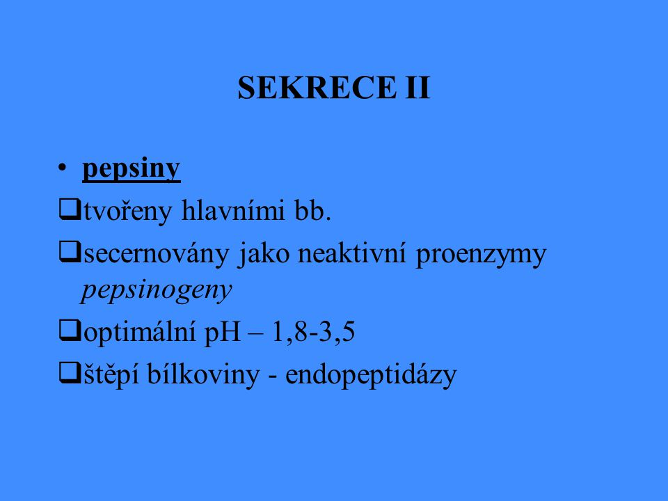 SEKRECE II pepsiny tvořeny hlavními bb.