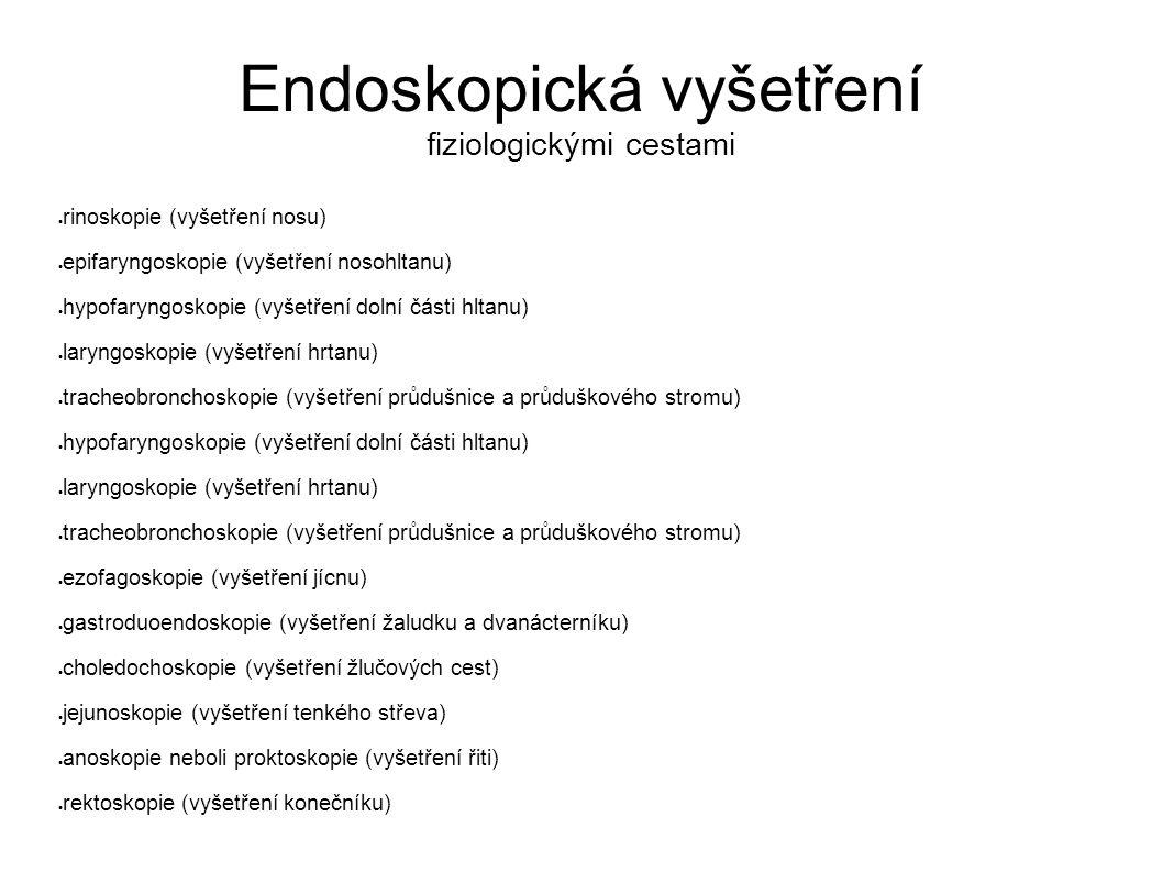 Endoskopická vyšetření fiziologickými cestami