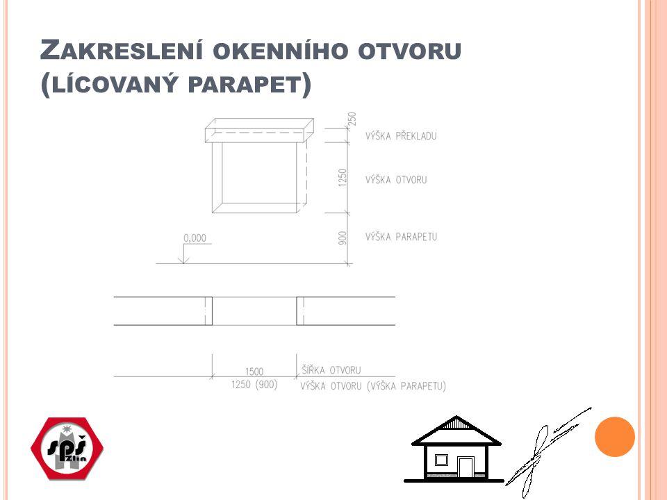 Zakreslení okenního otvoru (lícovaný parapet)