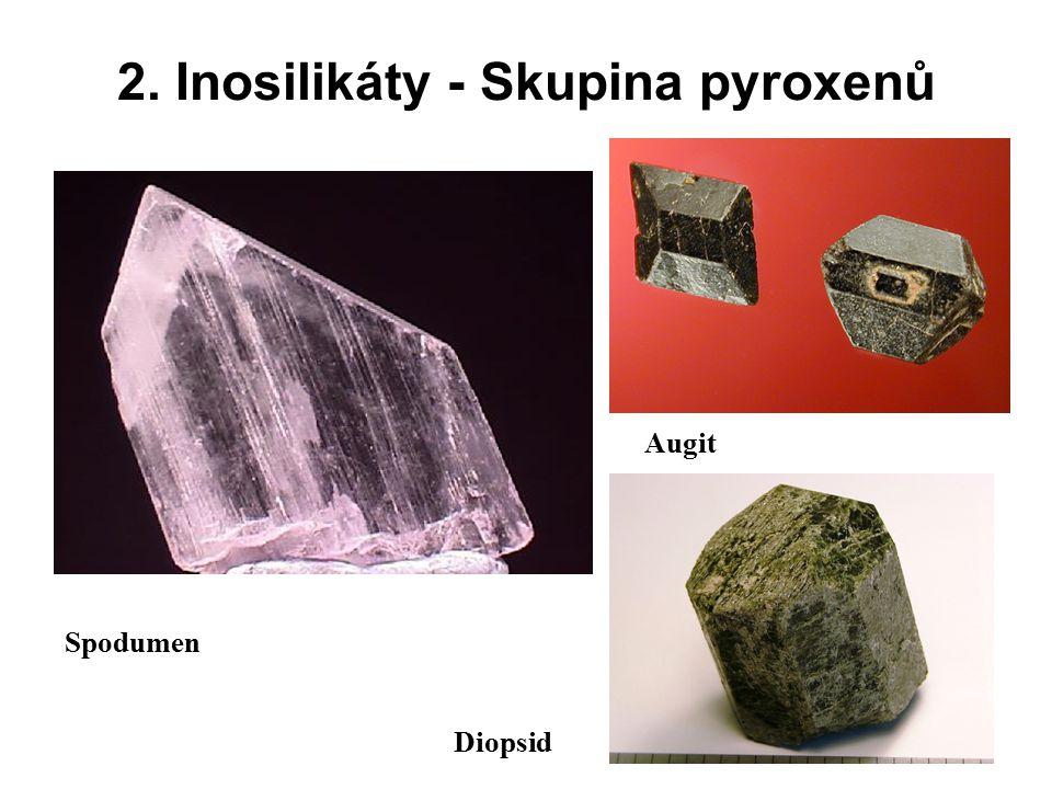 2. Inosilikáty - Skupina pyroxenů