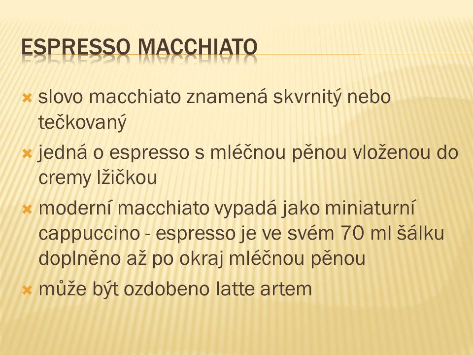 Espresso macchiato slovo macchiato znamená skvrnitý nebo tečkovaný