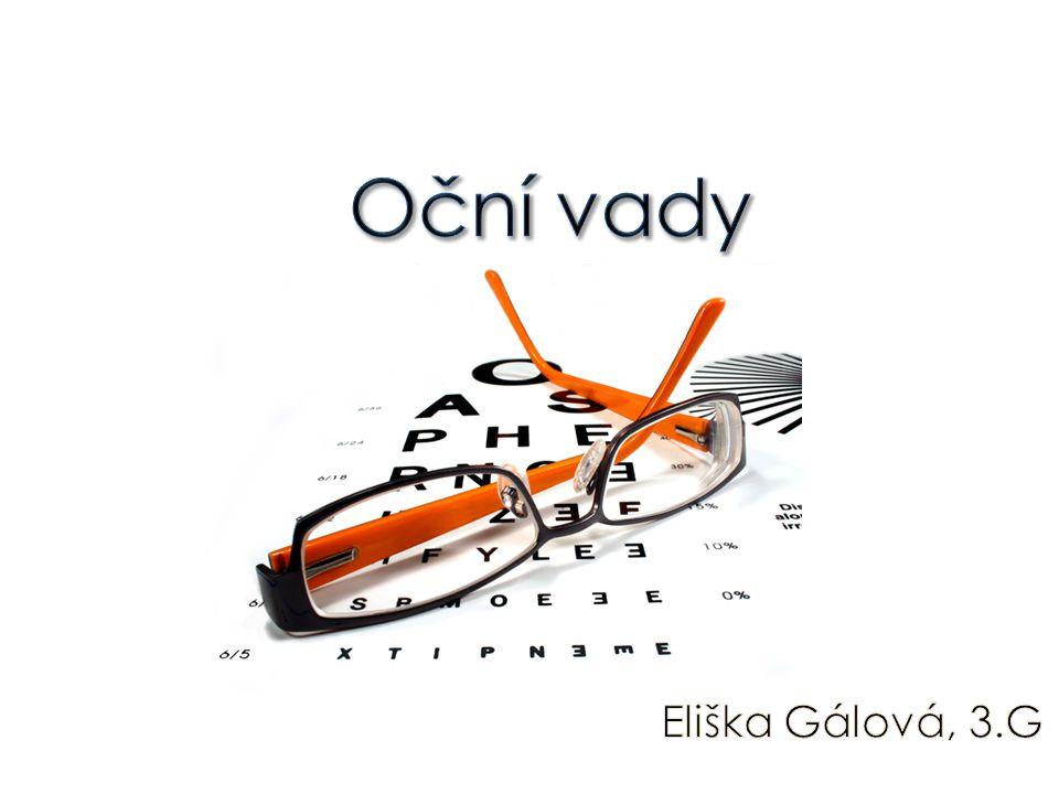 Oční vady Eliška Gálová, 3.G