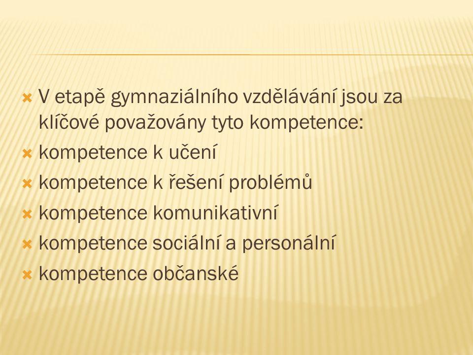 V etapě gymnaziálního vzdělávání jsou za klíčové považovány tyto kompetence: