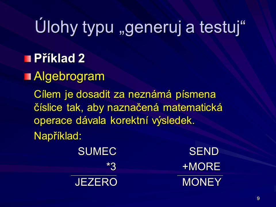 """Úlohy typu """"generuj a testuj"""