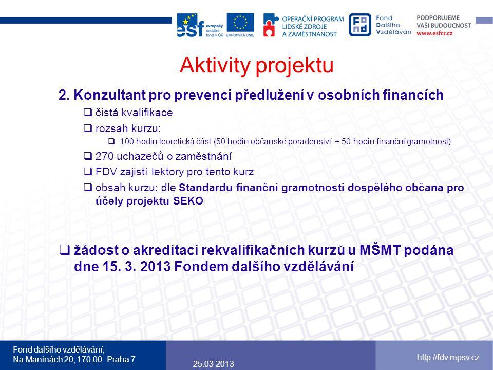 Aktivity projektu 2. Konzultant pro prevenci předlužení v osobních financích. čistá kvalifikace. rozsah kurzu: