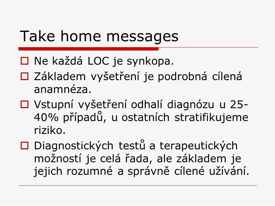 Take home messages Ne každá LOC je synkopa.