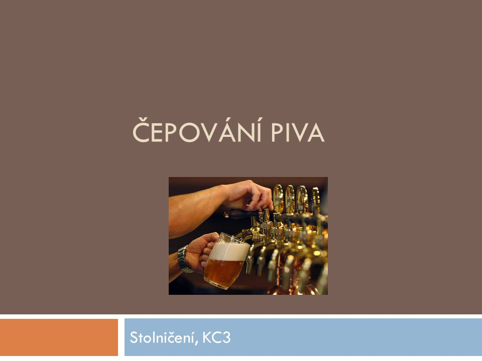 Čepování piva Stolničení, KC3