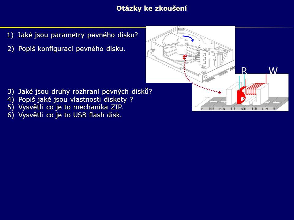R W Otázky ke zkoušení Jaké jsou parametry pevného disku