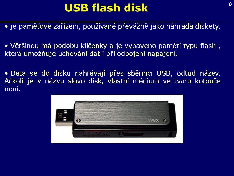 USB flash disk je paměťové zařízení, používané převážně jako náhrada diskety.