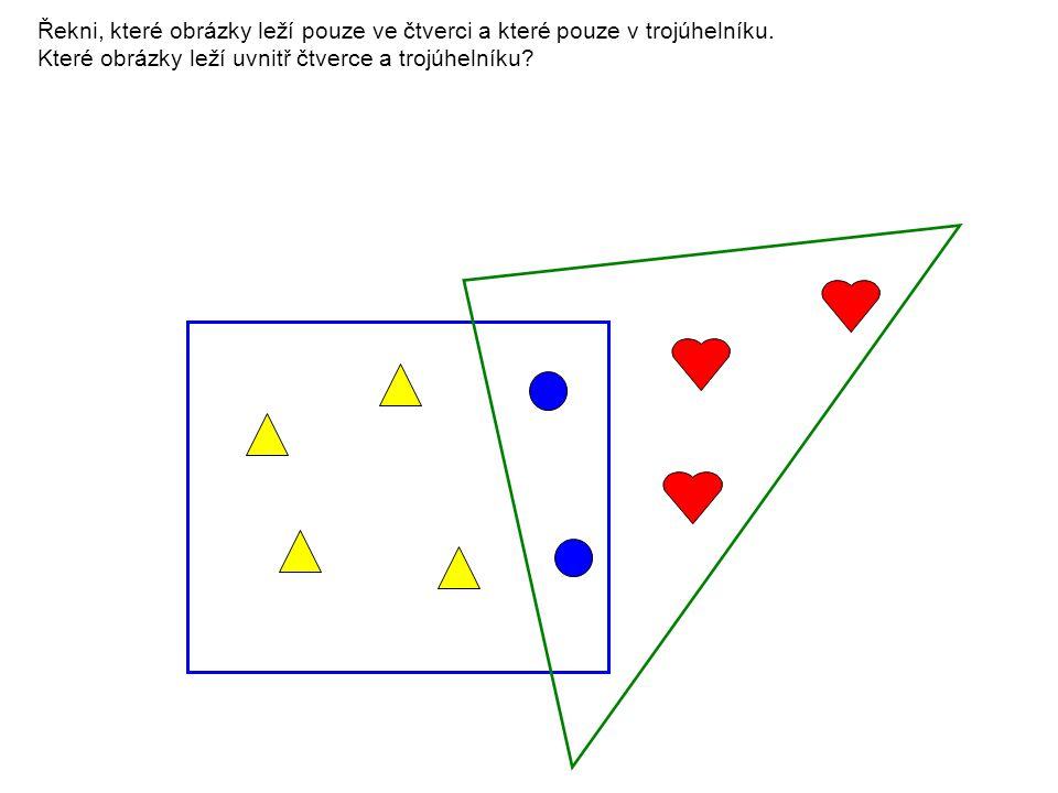 Řekni, které obrázky leží pouze ve čtverci a které pouze v trojúhelníku.