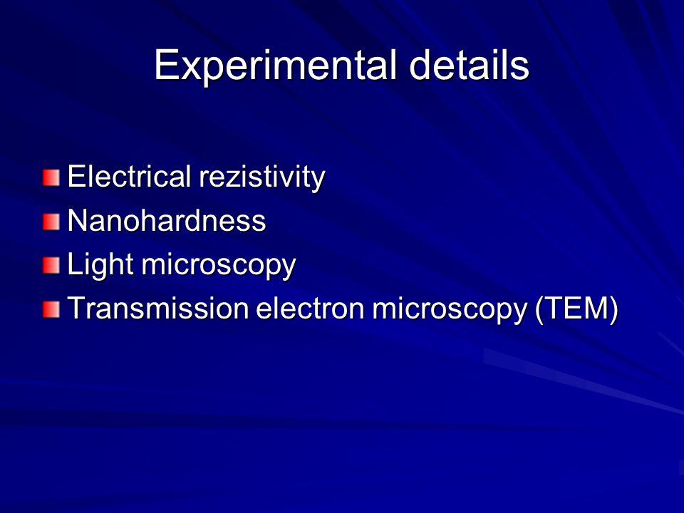 Experimental details Electrical rezistivity Nanohardness