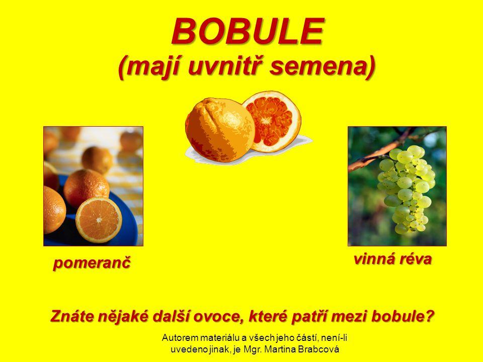 Znáte nějaké další ovoce, které patří mezi bobule