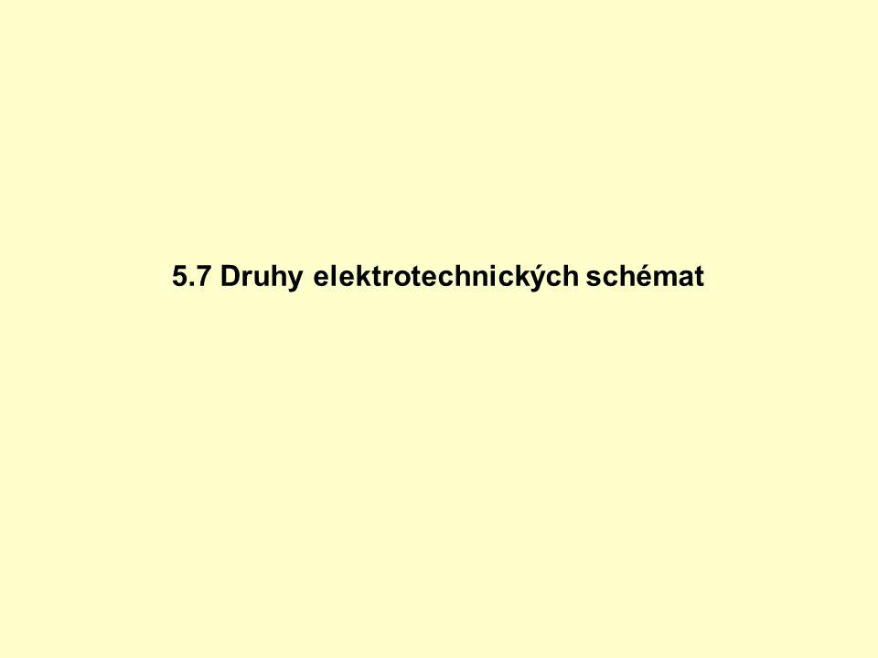 5.7 Druhy elektrotechnických schémat