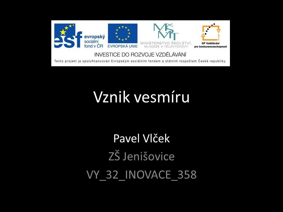 Pavel Vlček ZŠ Jenišovice VY_32_INOVACE_358