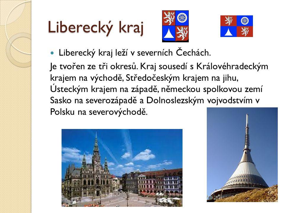 Liberecký kraj Liberecký kraj leží v severních Čechách.