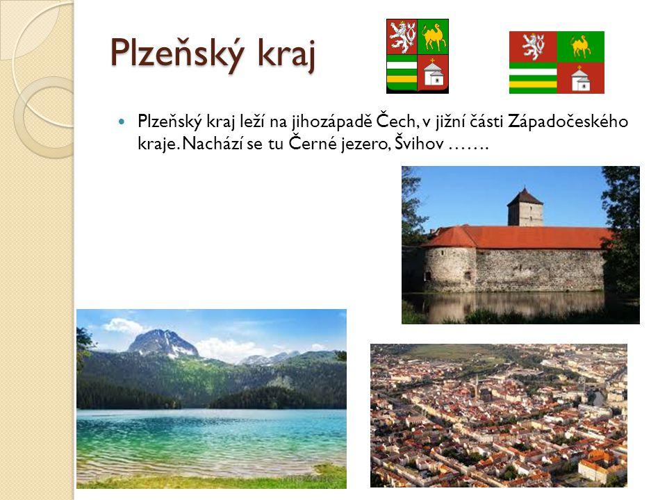 Plzeňský kraj Plzeňský kraj leží na jihozápadě Čech, v jižní části Západočeského kraje.