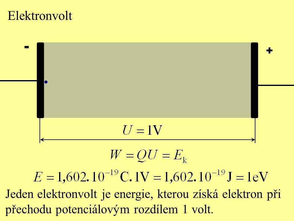 Elektronvolt - + Jeden elektronvolt je energie, kterou získá elektron při.