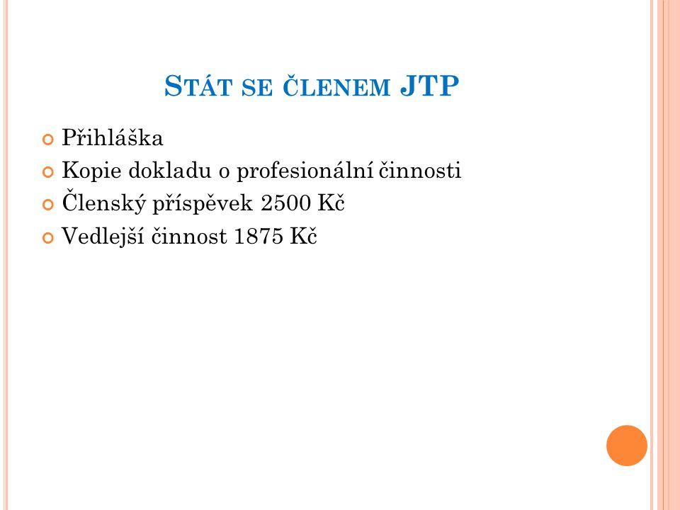 Stát se členem JTP Přihláška Kopie dokladu o profesionální činnosti