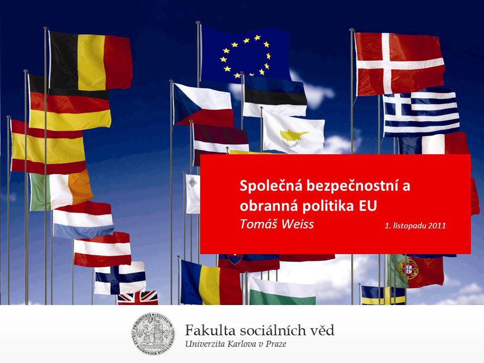 Společná bezpečnostní a obranná politika EU Tomáš Weiss. 1