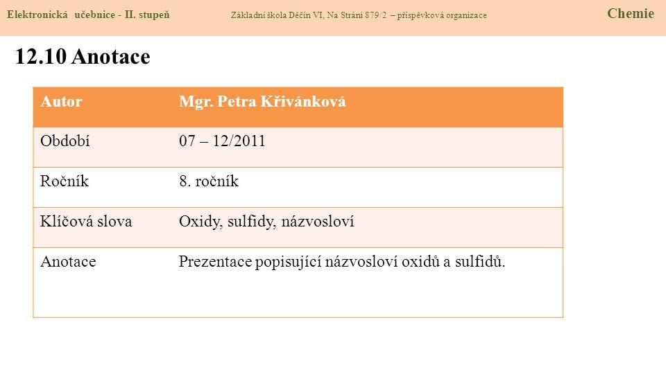 12.10 Anotace Autor Mgr. Petra Křivánková Období 07 – 12/2011 Ročník