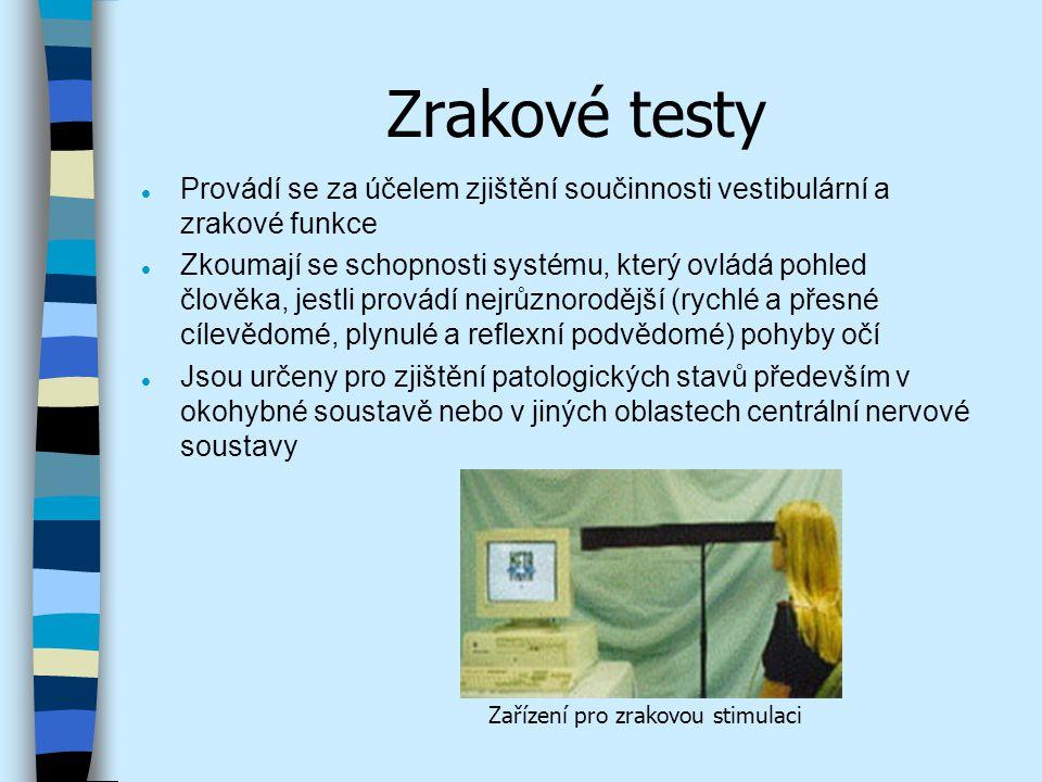 Zrakové testy Provádí se za účelem zjištění součinnosti vestibulární a zrakové funkce.