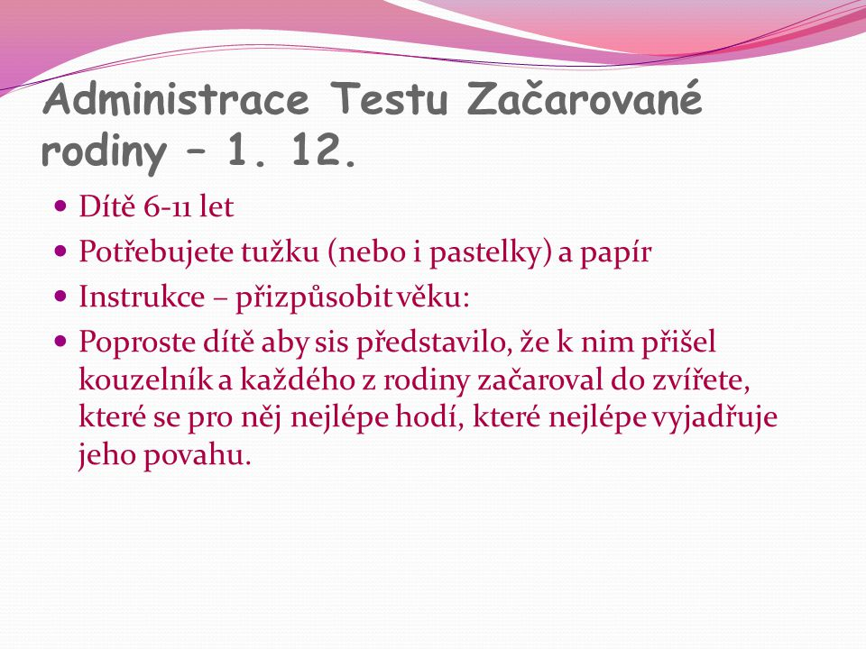 Administrace Testu Začarované rodiny – 1. 12.