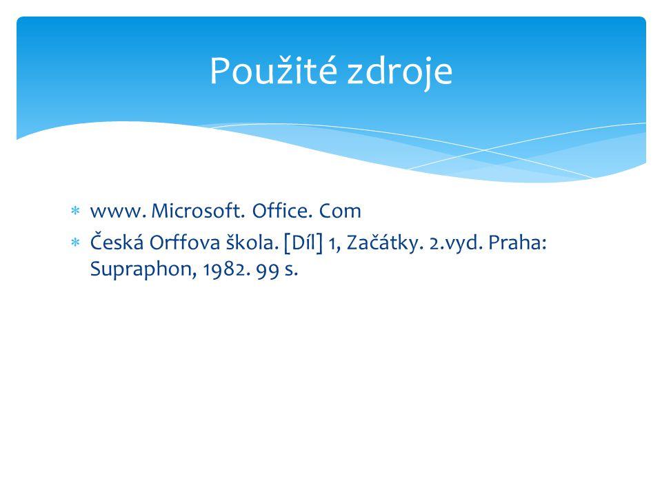 Použité zdroje www. Microsoft. Office. Com