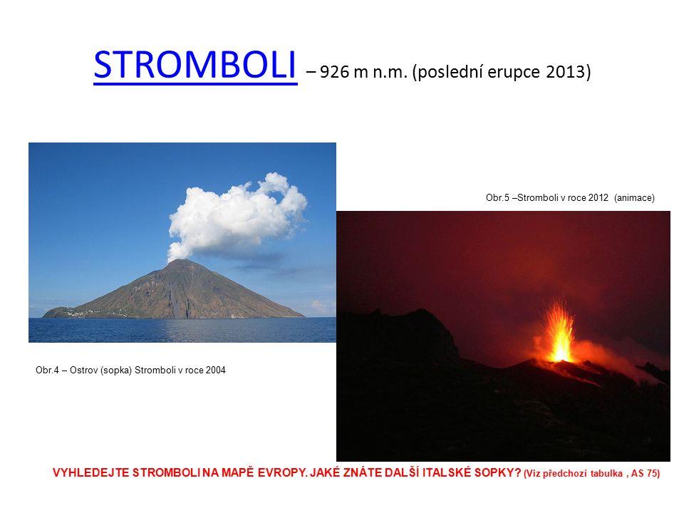 STROMBOLI – 926 m n.m. (poslední erupce 2013)