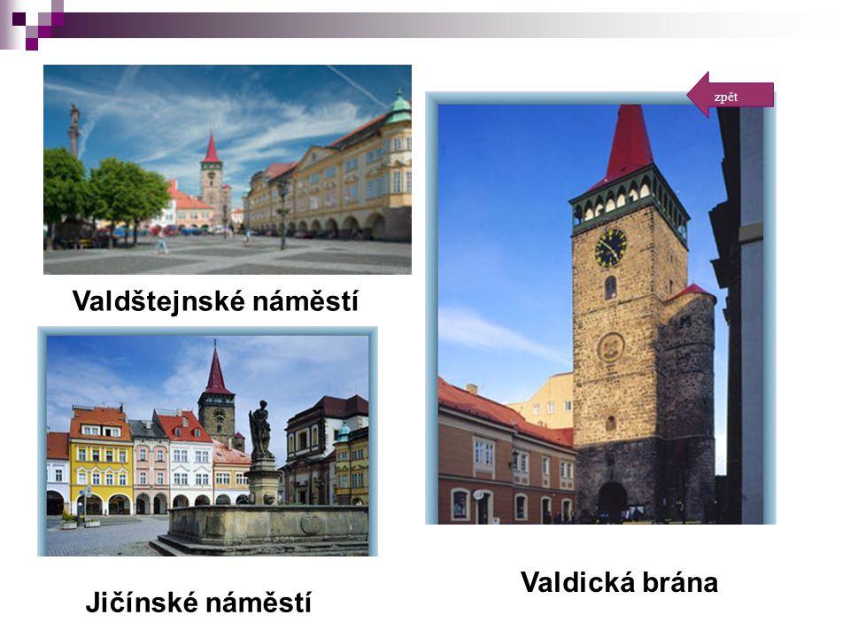 zpět Valdštejnské náměstí Valdická brána Jičínské náměstí