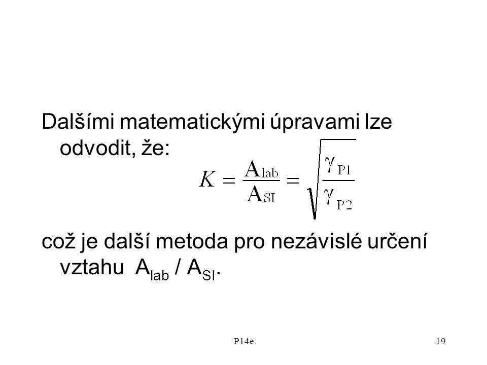 Dalšími matematickými úpravami lze odvodit, že: