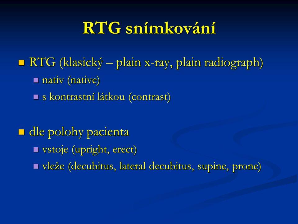 RTG snímkování RTG (klasický – plain x-ray, plain radiograph)
